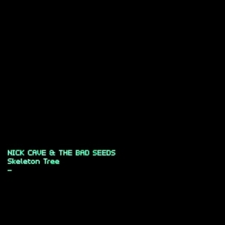 NICK CAVE & THE BAD SEEDS – 'Skeleton Tree' (2016)