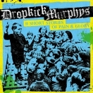 DROPKICK MURPHYS - '11 Short Stories of Pain & Glory' (2017)