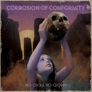 CORROSION OF CONFORMITY - 'No Cross No Crown' (2018)