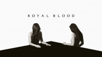 ROYAL BLOOD share video for Look Like You Know