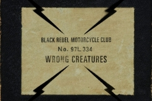 B.R.M.C. – 'Wrong Creatures' (2018)