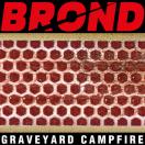BROND – 'Graveyard Campfire' (2018)