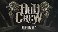 Слушайте чисто новата песен на ODD CREW - 'Flip The Sky'