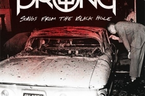 PRONG - 'Songs from the Black Hole' (2015)
