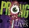 PRONG - 'Ruining Lives' (2014)