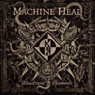 MACHINE HEAD - 'Bloodstone & Diamonds' (2014)